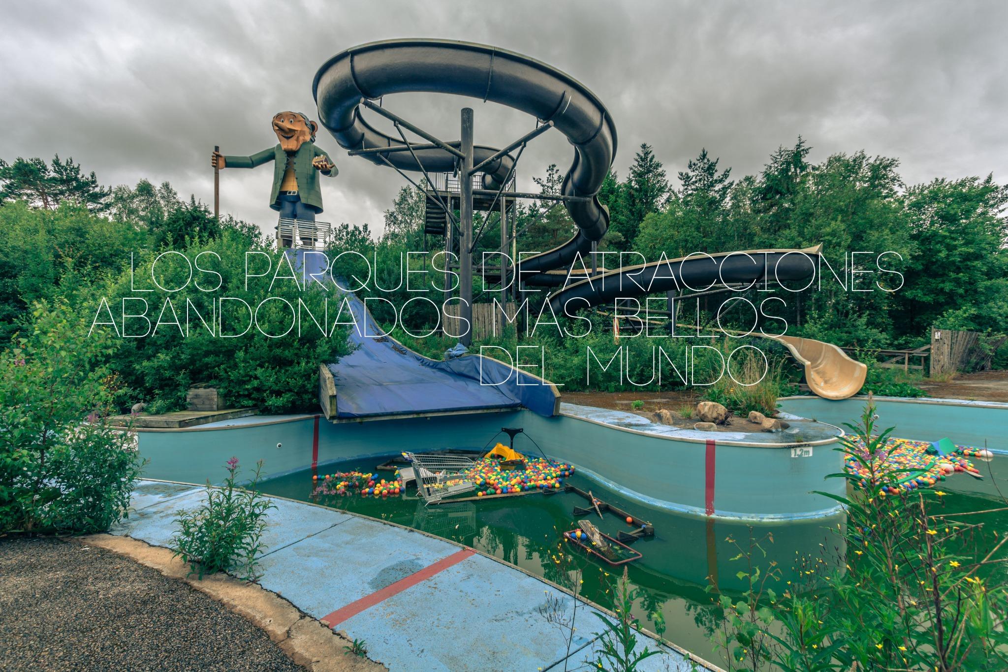 parques-atracciones-abandonados-mas-bellos-del-mundo