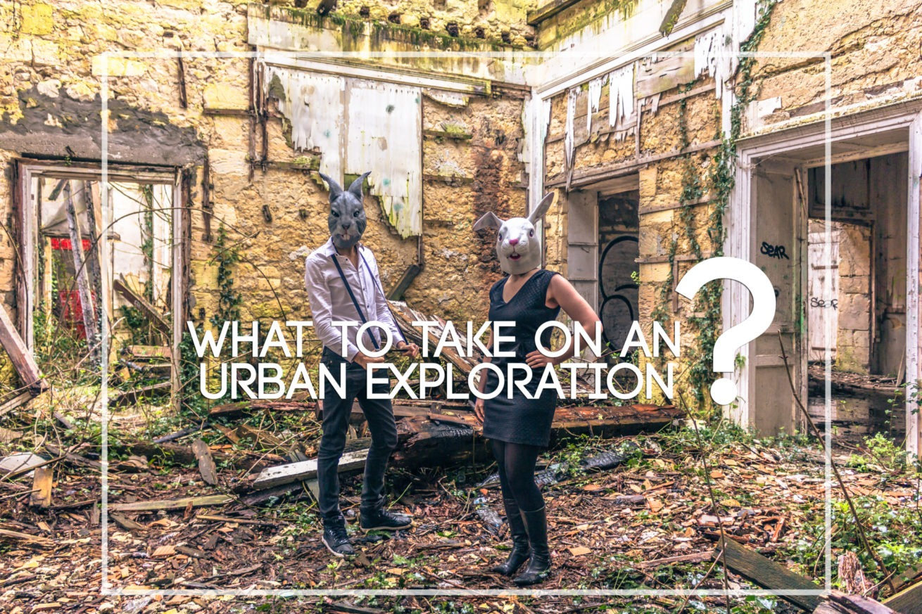 What To Take On Urban Exploration ?