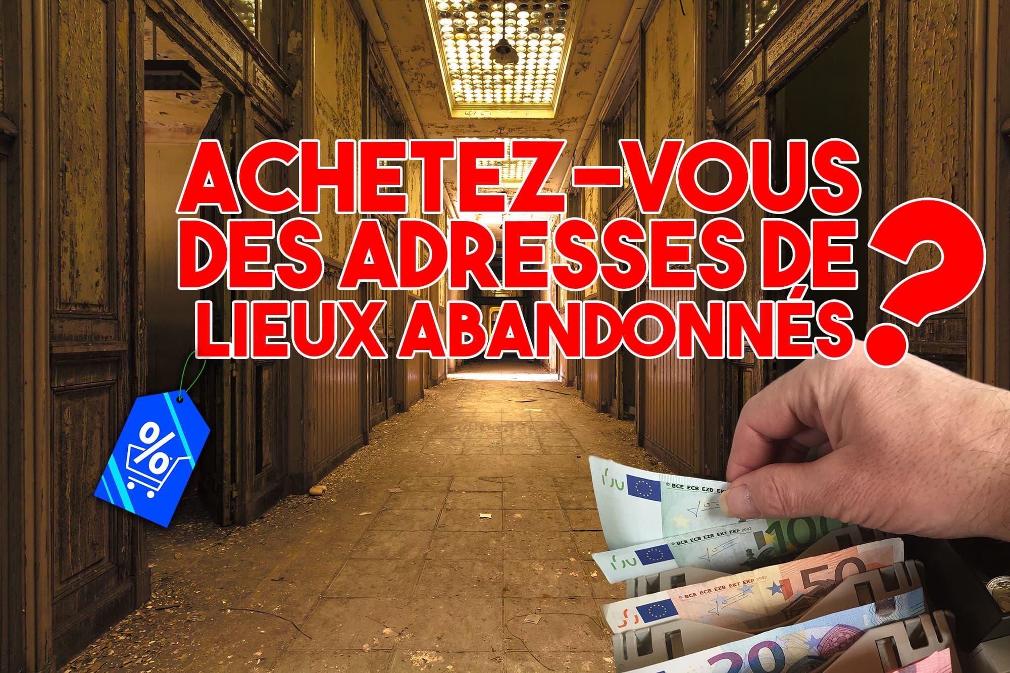 achetezvous-adresses-lieux-abandonnes